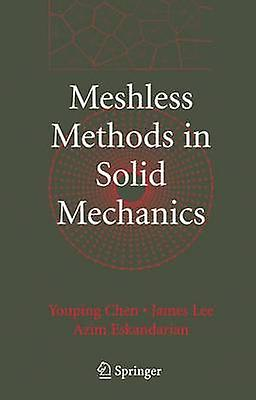 Meshless Methods in Solid Mechanics by Chen & Youping