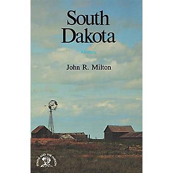 South Dakota A History by Milton & John R.