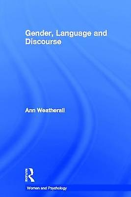 Gender Language and Discourse by Weatherall & Ann