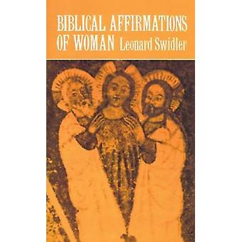 Biblical Affirmations of Woman by Swidler & Leonard