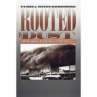 Rooted in Dust by RineyKehrberg & Pamela