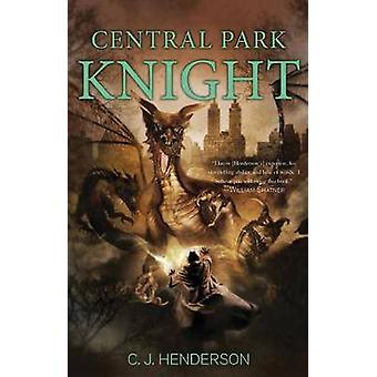 Central Park Knight by Henderson & C. J.