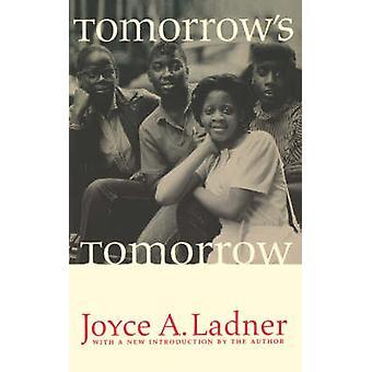Tomorrows Tomorrow The Black Woman by Ladner & Joyce A.