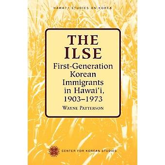 The Ilse First Generation Korean Immigrants in Hawaii 19031973 by Patterson & Wayne