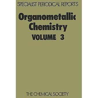 Organometallic Chemistry Volume 3 by Abel & E W