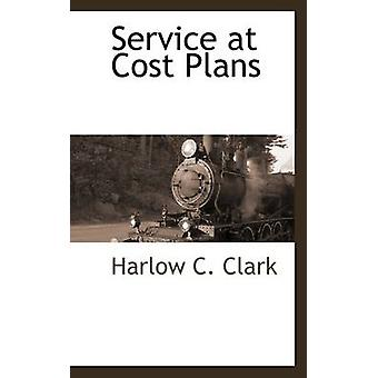 Service at Cost Plans by Clark & Harlow C.