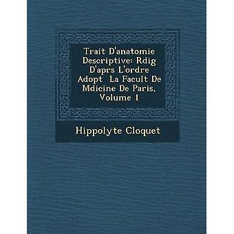 Rasgo Danatomie descriptivo Rdig Daprs Lordre adoptar La Facultad De Mdicine De Paris volumen 1 de Cloquet y Hippolyte