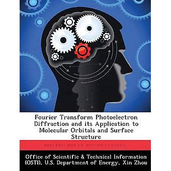 Fourier transformieren Photoelektronik Beugung und seine Anwendung auf Molekülorbitale und Struktur der Oberfläche von Office wissenschaftlich & technische Informa