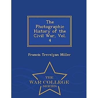 Die fotografische Geschichte der Baureihe Bürgerkrieg Vol. 4 War College von Miller & Francis Trevelyan