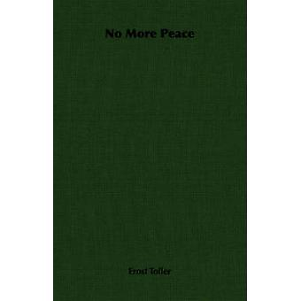 No More Peace by Toller & Ernst