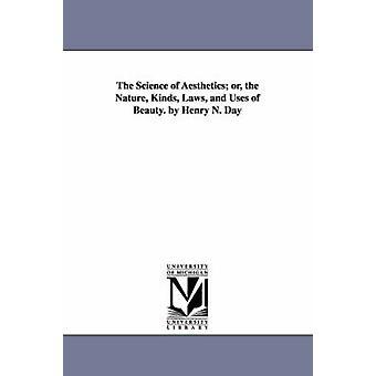 Vitenskapen om estetikk eller hvilke natur lover og bruk av skjønnhet. ved Henry N. daglig & Henry Noble