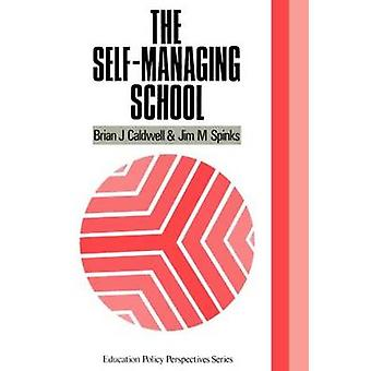 Leading the SelfManaging School by Caldwell & Brian