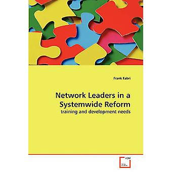 Network Leaders in a Systemwide Reform by Fabri & Frank