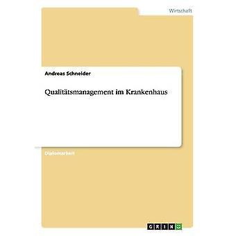 Qualitatsmanagement Im Krankenhaus de Schneider & Andreas