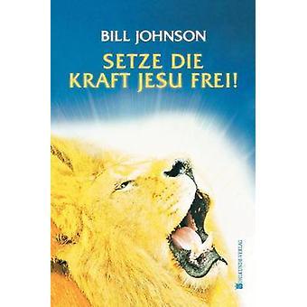 Release the Power of Jesus German by Johnson & Bill