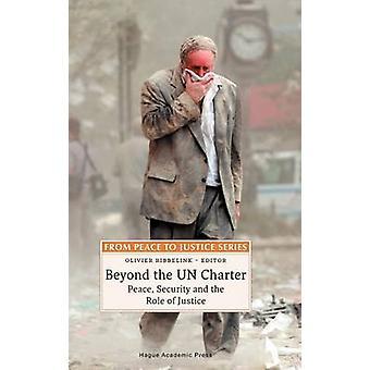 Buiten het VN-Handvest vrede veiligheids- en de rol van Justitie door Ribbelink & Olivier M.