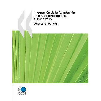 Integracin de la Adaptacin en la Cooperacin para el Desarrollo  Gua sobre Polticas by OECD Publishing