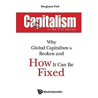 Il capitalismo nel XXI secolo: perché il capitalismo globale è rotto e come può essere risolto