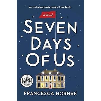 Seven Days of Us by Francesca Hornak - 9780525524502 Book
