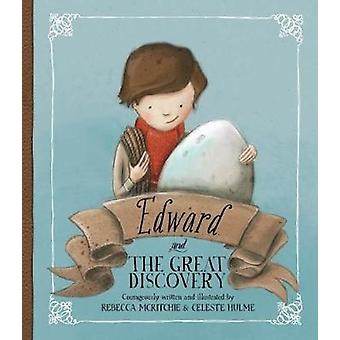 Edward and the Great Discovery by Rebecca McRitchie - Celeste Hulme -