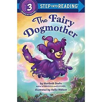The Fairy Dogmother by Maribeth Boelts - 9781101934500 Book