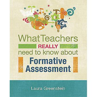 What Teachers Really Need to Know about Formative Assessment by Laura
