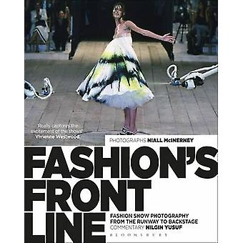 Fashion's Front Line - Fashion Show Photography from the Runway to Bac