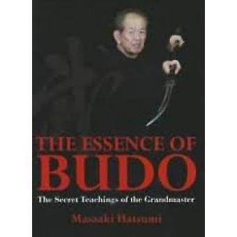 The Essence of Budo (2nd edition) by Matsaaki Hatsumi - 9781568364629