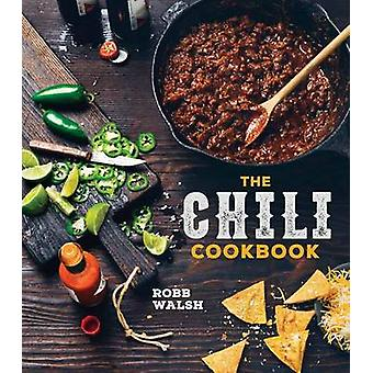 Chili Cookbook - A History of the One-Pot Classic - with Cook-off Wort