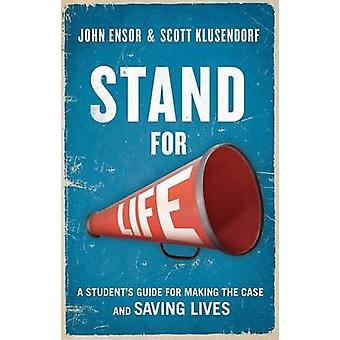 Stand for Life by John Ensor - Scott Klusendorf - 9781619701175 Book