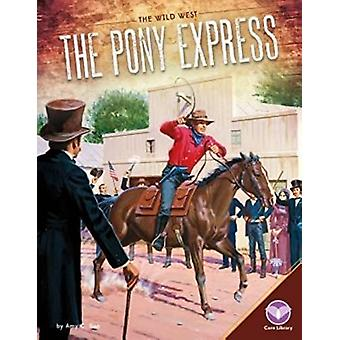 The Pony Express by Amy C Rea - 9781680782592 Book
