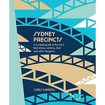 Sydney Precincts A Curated Guide to the Citys Eating Drinking and S b