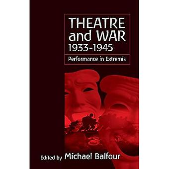 Theatre and War 1933-1945: Performance in Extremis