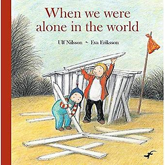 When we were Alone in the World