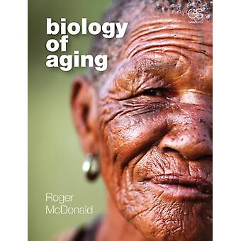 Biology of Aging (Paperback) by McDonald Roger B.