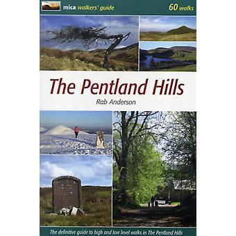 The Pentland Hills: The Definitive Guide to High and Low Level Walks in the Pentland Hills (Mica Walkers Guide) (Paperback) by Anderson Rab
