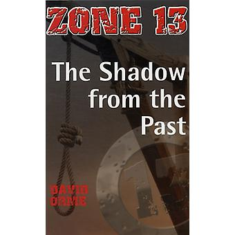 The Shadow from the Past: Set 3 (Zone 13) (Paperback) by Orme David