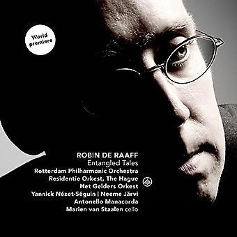 Rotterdam Philharmonic Orchestra / Residentie Orkest / Het Gelders Orkest - Robin De Raaff: importazione USA impigliato Tales [CD]