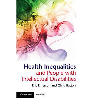 Health Inequalities and People with Intellectual Disabilities by Eric