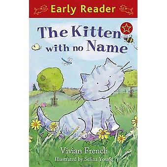 The Kitten with No Name by Vivian French - Selina Young - 97814440007