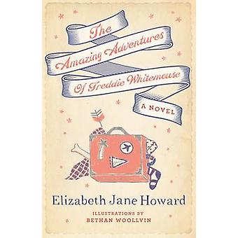 The Amazing Adventures of Freddie Whitemouse by Elizabeth Jane Howard