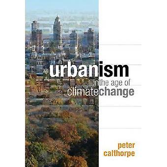 Urbanisme à l'ère du changement climatique par Peter Calthorpe - 9781597267