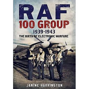 RAF 100 groupe 1939-43-la naissance de la guerre électronique par Janine Harr