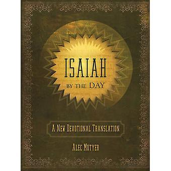 Jesaja von Tag zu Tag - eine neue Andacht Übersetzung von Alec Motyer - 9781