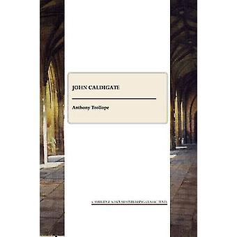 John Caldigate (1st Unabridged) by Anthony Trollope - 9781847187079 B