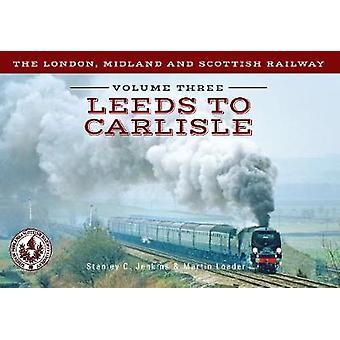 The London - Midland and Scottish Railway Volume 3 Leeds to Carlisle -