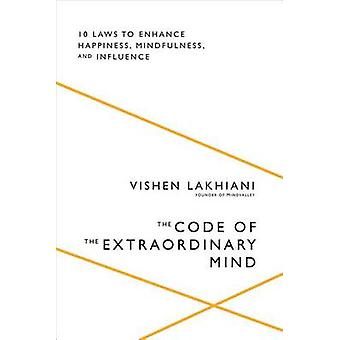 The Code of the Extraordinary Mind by Vishen Lakhiani - 9781623367589