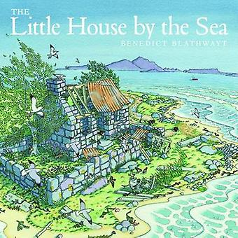 The Little House by the Sea by Benedict Blathwayt - 9781780273143 Book