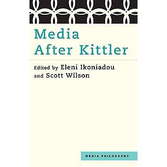 Media After Kittler by Eleni Ikoniadou - Scott Wilson - 9781783481224