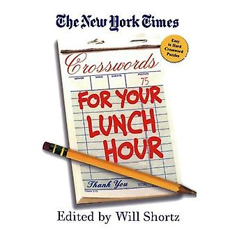 The New York Times Crosswords for Your Lunch Hour (New York Times Crossword Puzzles)